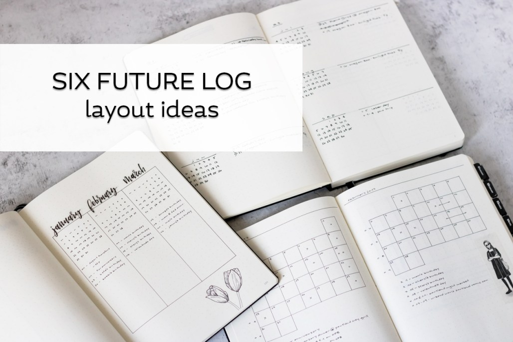 Six future log layout ideas for 2018 bullet journal.