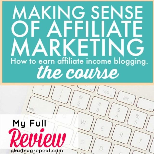 Making Sense of Affiliate Marketing - My Full Review