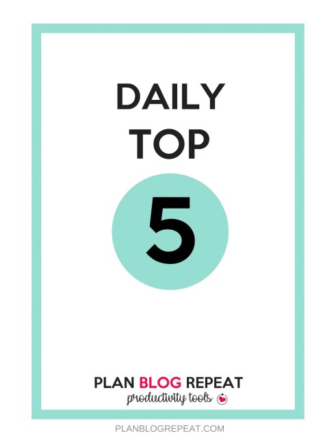 Plan Blog Repeat Productivity Tools - Daily Top 5