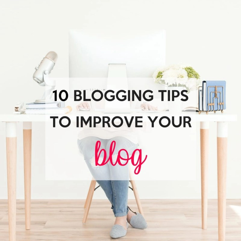 Blogging tips to improve your blog.