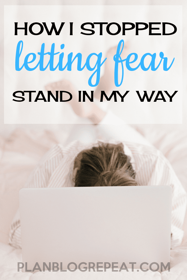 How I stopped letting fear stand in my way.