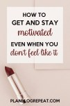 Tips to Get and Stay Motivated