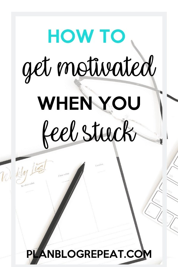 Tips to get you motivated when you feel stuck.