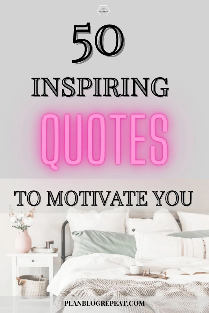 Inspiring Quotes To Motivate You