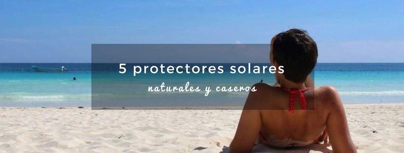 plan b viajero, turismo sustentable, protectores solares naturales, protectores solares caseros