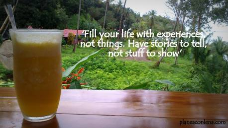 'Fill your life with experiences, not things. Have stories to tell, not stuff to show.'