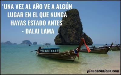 'Una vez al año ve a algún lugar en el que nunca hayas estado antes' - Dalai Lama