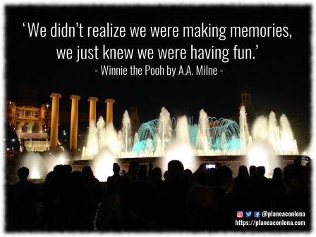 'No nos dimos cuenta de que estábamos haciendo recuerdos, solo sabíamos que nos estábamos divirtiendo.' - Winnie the Pooh by A.A. Milne