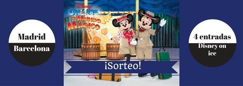 sorteo disney on ice un mundo mágico
