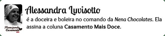 Alessandra Luvisotto é colunista do blog Planejando Meu Casamento sobre doces.
