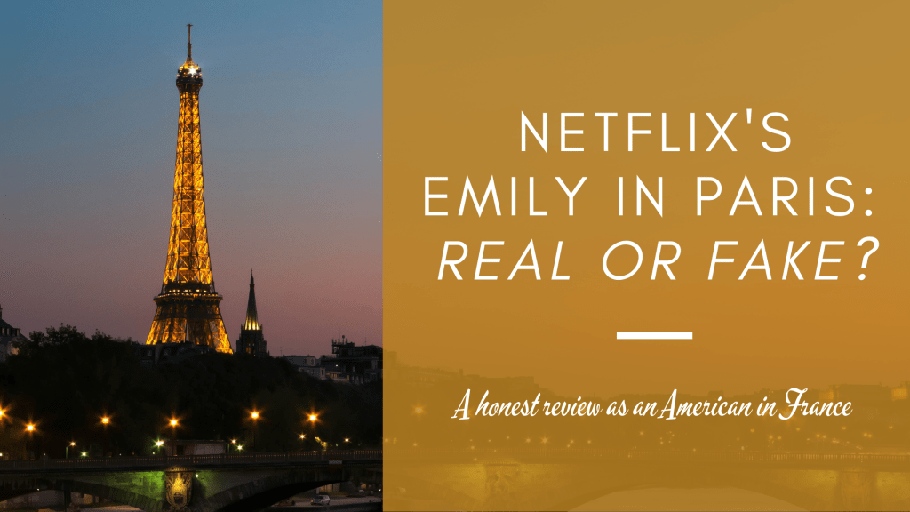Emily In Paris: Real or Fake an Honest Review
