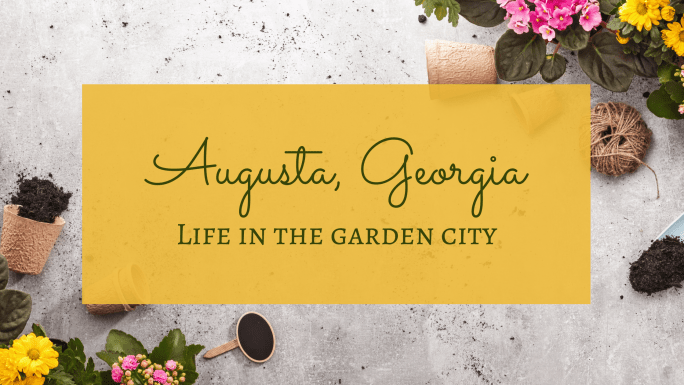 Augusta, Georgia the garden city