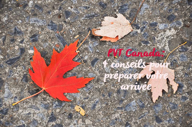 You are currently viewing PVT Canada : 4 conseils pour préparer votre arrivée