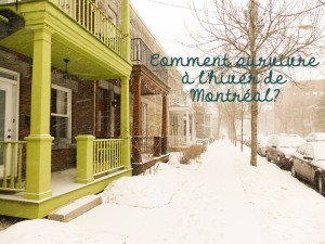 Comment survivre à l'hiver de Montréal ?