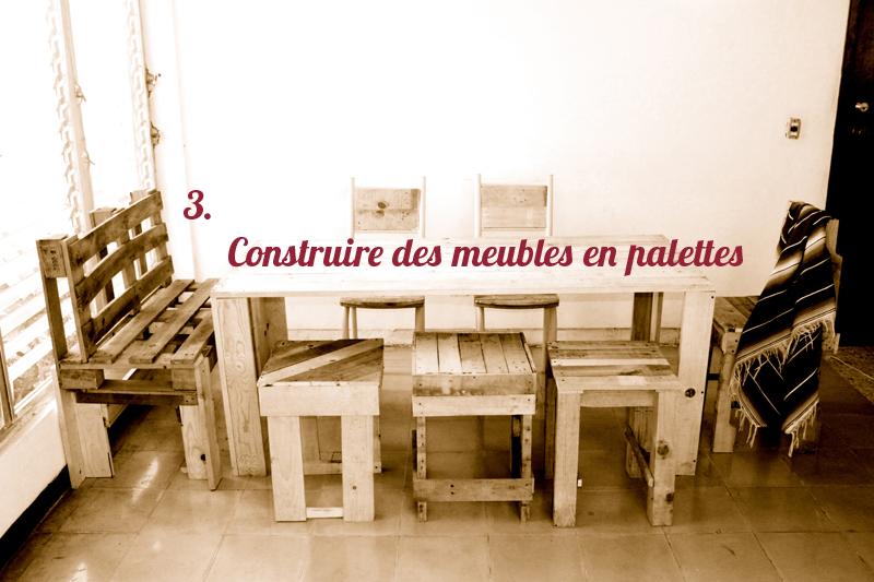 Upcycling Comment Construire Des Meubles En Palettes
