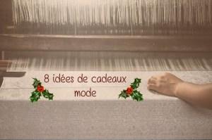 8 idées de cadeaux mode