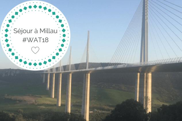 Mon coup de cœur pour Millau, en Aveyron #WAT18