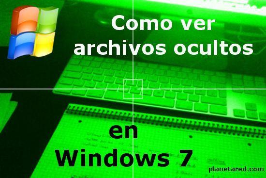Archivos ocultos en Windows 7