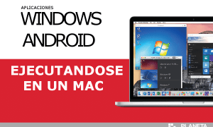 Apps Windows y Android corriendo en un Mac