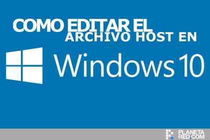 Como editar archivo Host en Windows 10