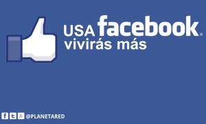 Usar Facebook...hace que vivas más