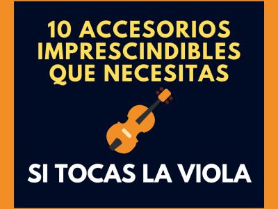10 accesorios imprescindibles que necesitas si tocas la viola (o violín)