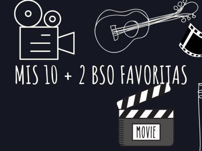 Mis 10 + 2 BSO favoritas