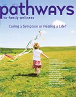 Pathways Magazine for Family Wellness