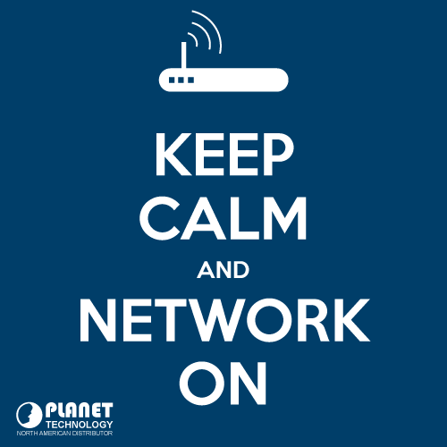 Keep Calm and Network on