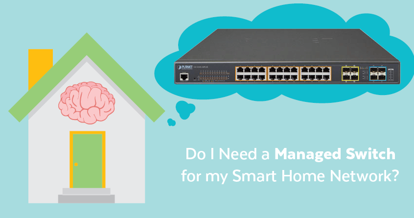 Do I Need a Managed Switch For My Smart Home?