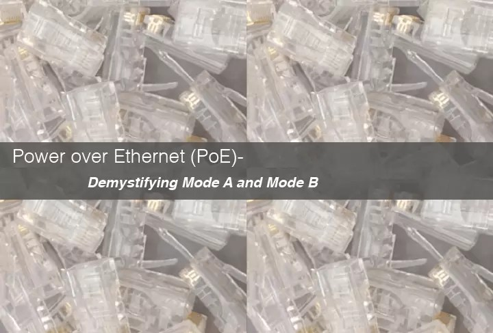 Power over Ethernet (PoE) – Demystifying Mode A and Mode B