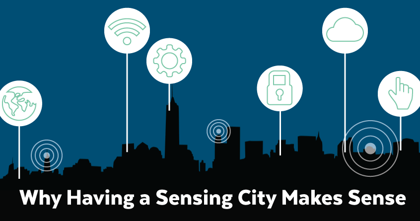 Why Having a Sensing City Makes Sense