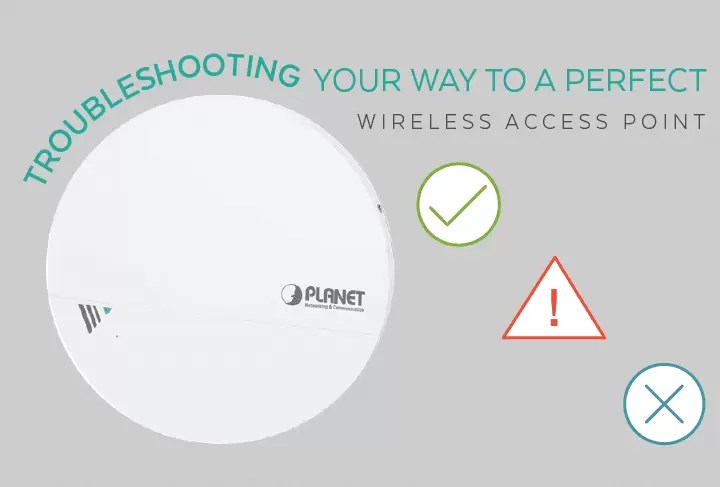 Troubleshooting Your Way To A Perfect Wireless Access Point