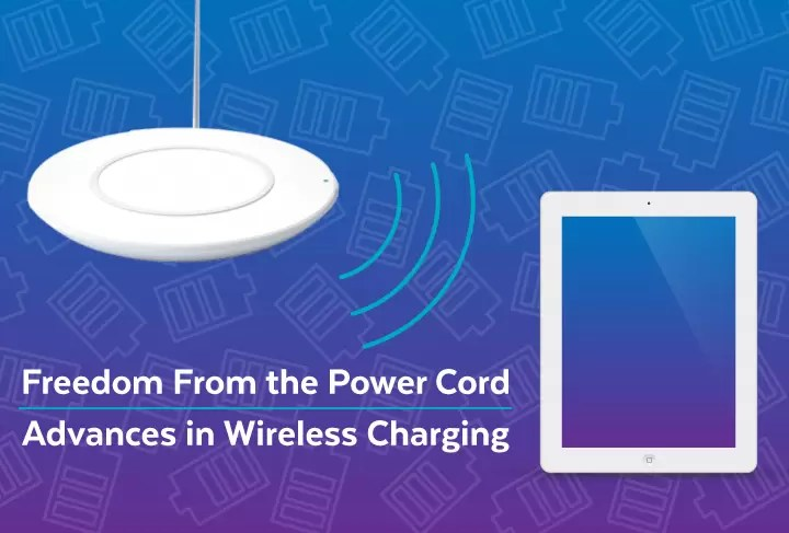 Freedom From the Power Cord | Advances in Wireless Charging