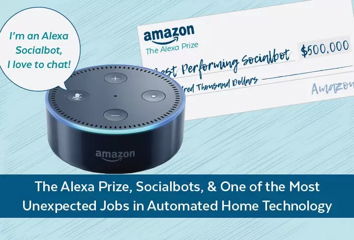 The Alexa Prize, Socialbots, and One of the Most Unexpected Jobs in Automated Home Technology