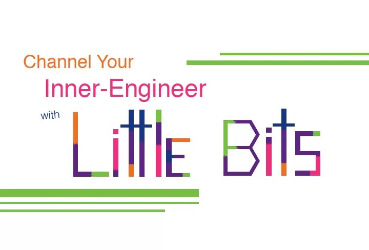 Channel Your Inner-Engineer with LittleBits