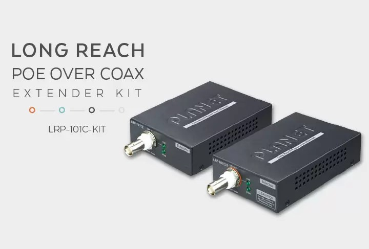 Achieve 1km Links With Our LRP-101C-KIT PoE over Coaxial Extenders