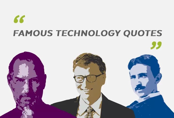 23 Perceptive Tech Quotes About Information Technology