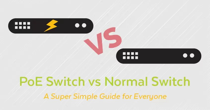 PoE Switch vs Normal Switch: A Super Simple Guide for Everyone