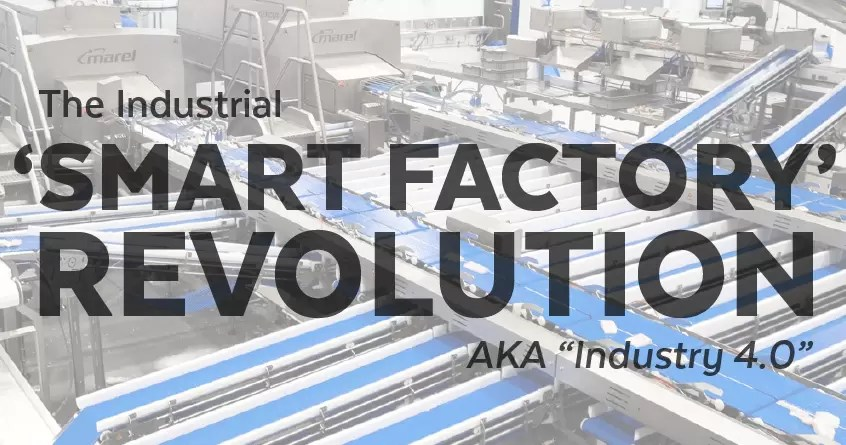 "The Industrial 'Smart Factory' Revolution — AKA ""Industry 4.0"""