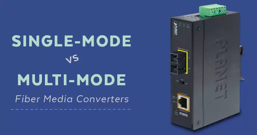 Single-Mode vs Multi-Mode Fiber Media Converters