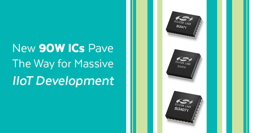 New 90W ICs Pave The Way for Massive IIoT Development