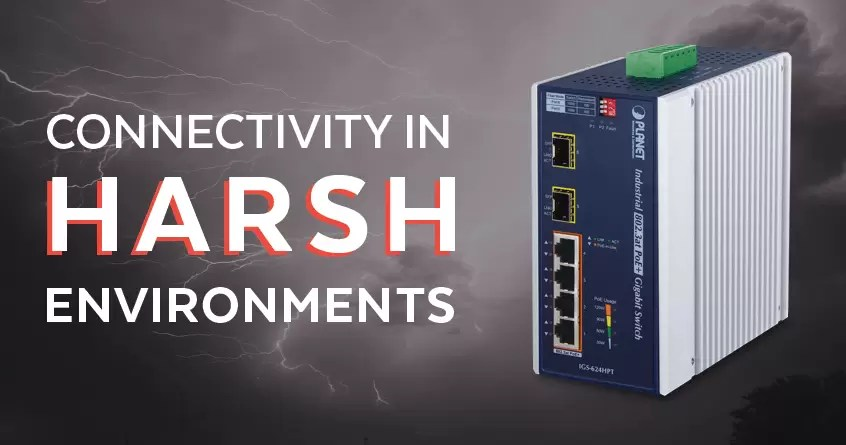 Connectivity in Harsh Environments