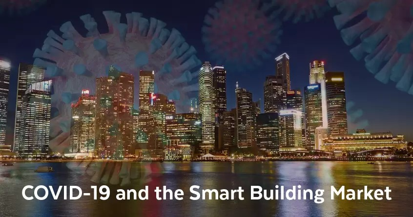 COVID-19 and the Smart Building Market