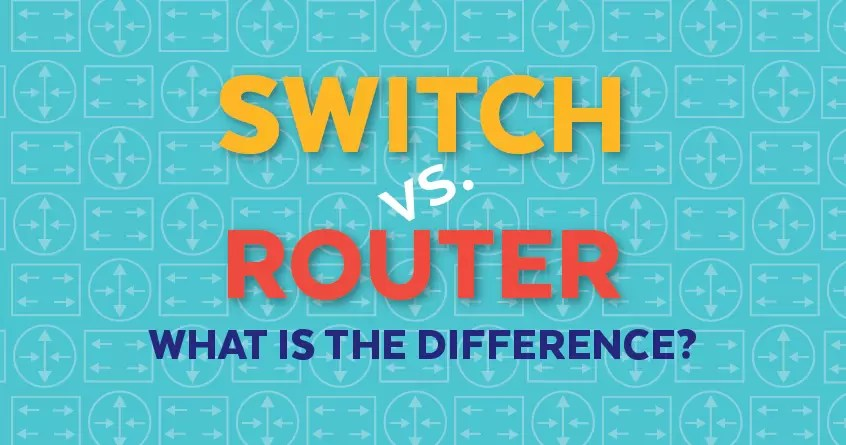 Switch vs. Router: What is the Difference?