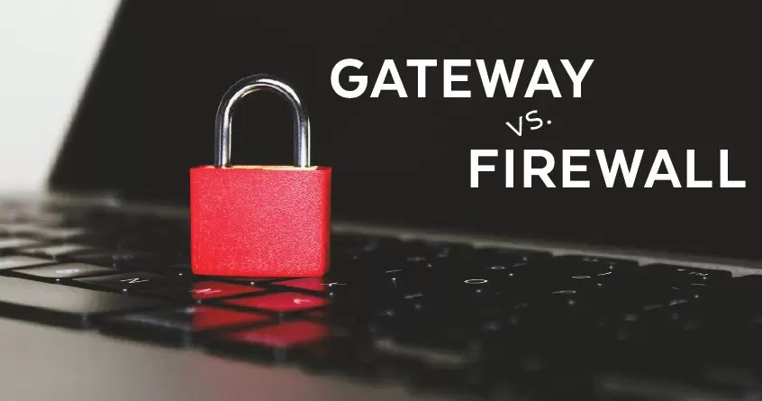 Gateway v. Firewall: What are they, and how are they different?