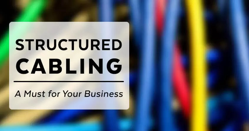 Structured Cabling: A Must for Your Business