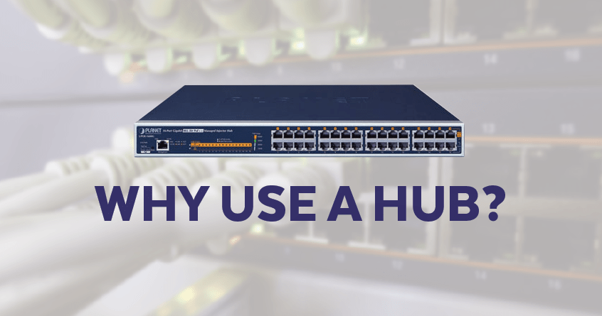 Why Use a Hub?