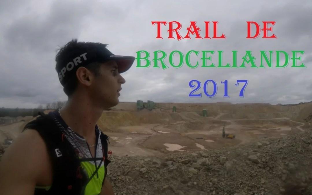 Vidéo de mon Trail de Brocéliande 2017