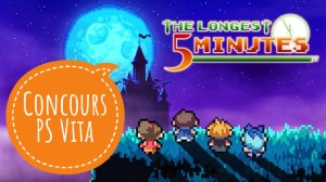 Concours The Longest Five Minutes PS Vita